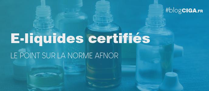 E-liquides certifiés : le point sur la certification AFNOR