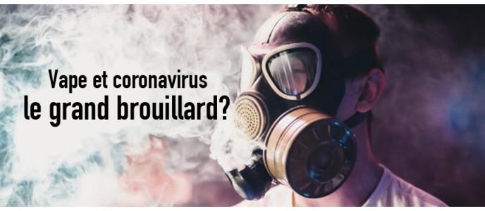 Vape et coronavirus, le grand brouillard?