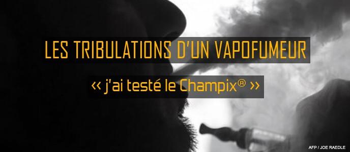 Les tribulations d'un vapofumeur : « j'ai testé le Champix® »