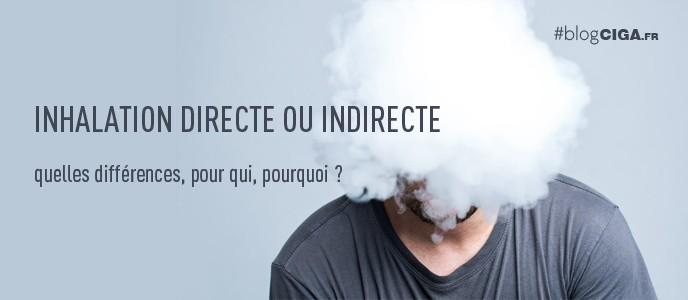 Inhalation directe ou inhalation indirecte : quelles différences, pour qui, pourquoi ?