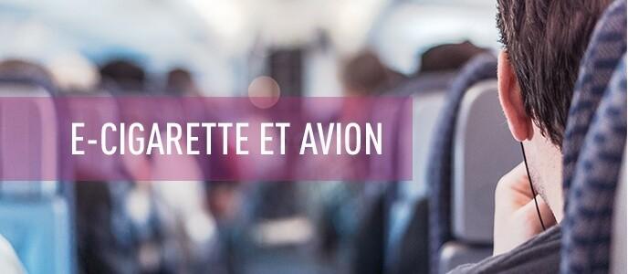 Info vacances : e-cigarette et avion ; les règles à connaître